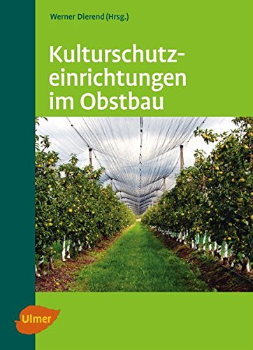Kulturschutzeinrichtungen im Obstbau