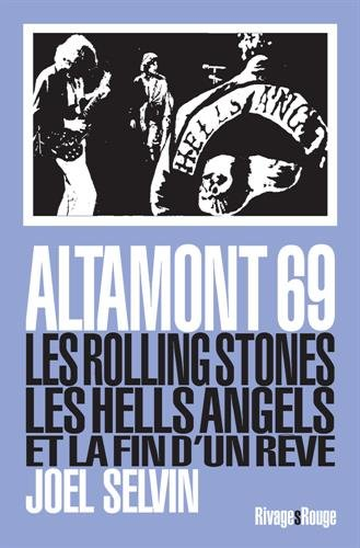 Altamont 69 : Les Rolling Stones, les Hells Angels et la fin d'un rêve