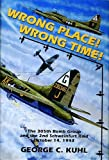Wrong Place, Wrong Time: The 305th Bomb Group & the 2nd Schweinfurt Raid (Schiffer Military Aviation History)