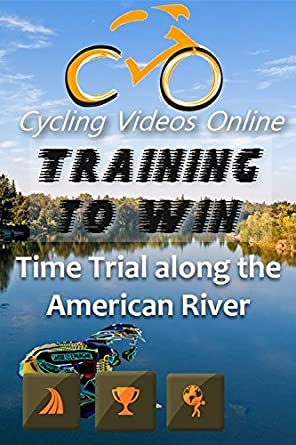 Training to Win! Time Trial Along the American River Trail ...