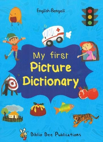 My First Picture Dictionary: English-Bengali with Over 1000