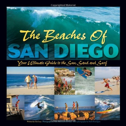 The Beaches Of San Diego - Your Ultimate Guide To The Sun, Sand & Surf by Gia Lucy