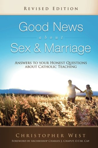 Good News About Sex & Marriage (Revised Edition)