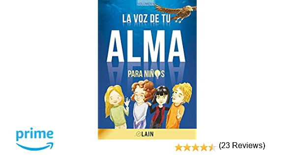 La voz de tu alma para niños: Amazon.es: Laín García Calvo, Laín ...