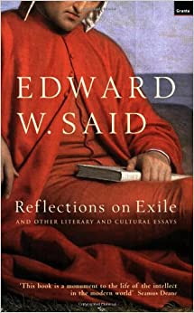 reflections on exile  and other literary and cultural essays    reflections on exile  and other literary and cultural essays
