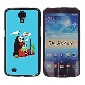 Qstar Arte & diseño plástico duro Fundas Cover Cubre Hard Case Cover para Samsung Galaxy Mega 6.3 / I9200 / SGH-i527 ( Guess Who Quote Death Parody Humor Art)