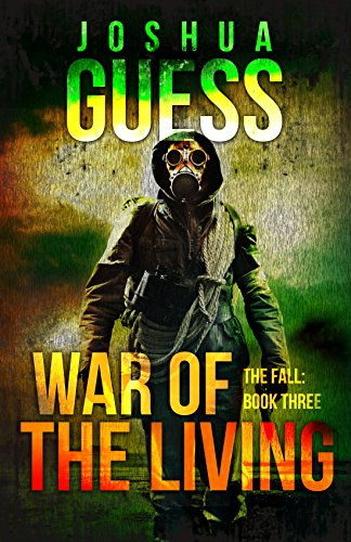 War of the Living (The Fall Book 3) by [Guess, Joshua]
