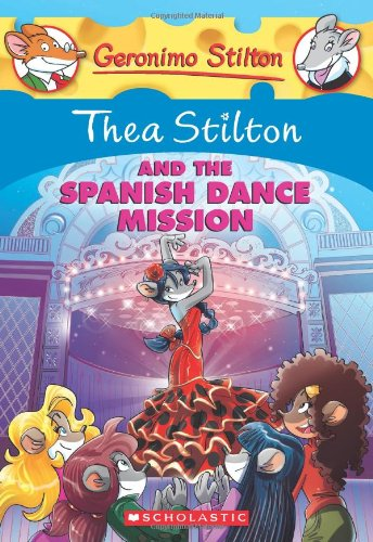 Thea Stilton and The Spanish Dance Mission (Geronimo Stilton)