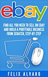 eBay: Find All You Need To Sell on eBay and Build a Profitable Business From Scratch, Step-By-Step (eBay, eBay Selling, eBay Business, Dropshipping, eBay Buying, Selling on eBay Book 1) offers