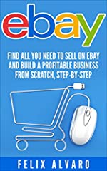 Launch Your Own Profitable eBay Business- Learn Everything You Need to Know to Get Started Today!Improved Edition: June 2017 Do you want to start an eBay business but don't know how? Have you already started but are looking for new ideas and ...