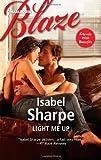 Light Me Up, Isabel Sharpe, 0373797087