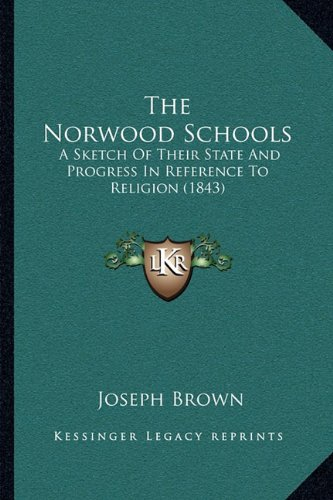 The Norwood Schools: A Sketch Of Their State And Progress In Reference To Religion (1843) pdf epub