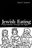 Jewish Eating and Identity Through the Ages, Kraemer, David C. and Kraemer, David Charles, 0415476402