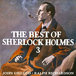 The Best of Sherlock Holmes, Volume 3 (Dramatised)