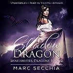 Shadow Dragon: Shapeshifter Dragons, Book 2 | Marc Secchia