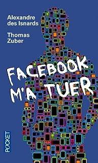 Facebook m'a tuer, Zuber, Thomas