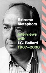 Extreme Metaphors by Ballard, J.G. Published by Fourth Estate (2012)