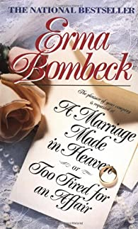 A Marriage Made in Heaven par Erma Bombeck