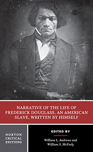Narrative of the Life of Frederick Douglass, an American Slave, Written by Himself (Norton Critical Editions)