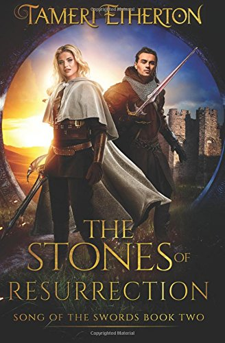 The Stones of Resurrection (Song of the Swords) (Volume 2)