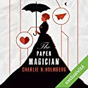 Paper Magician (Saga The Paper Magician 1) Audiobook by Charlie N. Holmberg Narrated by Lila Tamazit