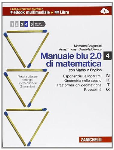 Manuale blu 2.0 di matematica. Multimediale. Con e-book. Con espansione online. Vol. 4