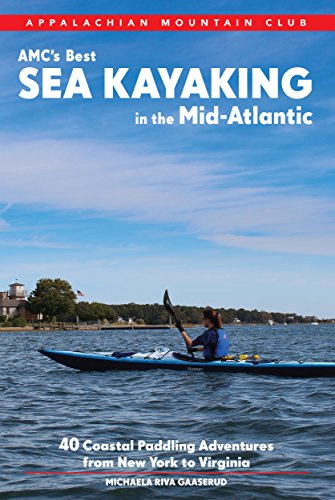 AMC's Best Sea Kayaking in the Mid-Atlantic: 40 Coastal Paddling Adventures from New York to Virginia (Best Amc In Nyc)