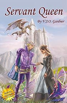 Servant Queen (Tales of Asculum Book 3) by [Gardner, V.J.O.]