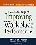 A Manager's Guide to Improving Workplace Performance