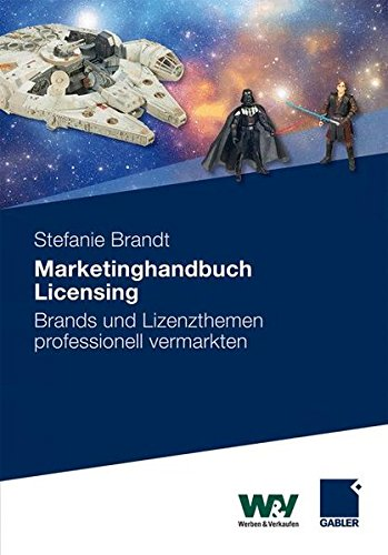 Marketinghandbuch Licensing: Brands und Lizenzthemen professionell vermarkten