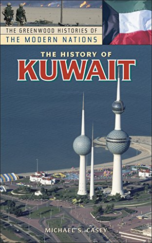 The History of Kuwait (The Greenwood Histories of the Modern Nations)