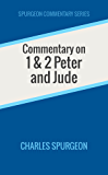 Commentary on 1 & 2 Peter and Jude (Spurgeon Commentary Series)