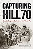 img - for Capturing Hill 70: Canada's Forgotten Battle of the First World War (Studies in Canadian Military History) book / textbook / text book