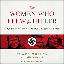 WOMEN WHO FLEW FOR HITLER M