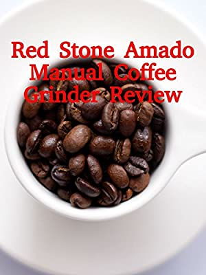 Review: Red Stone Amado Manual Coffee Grinder Review