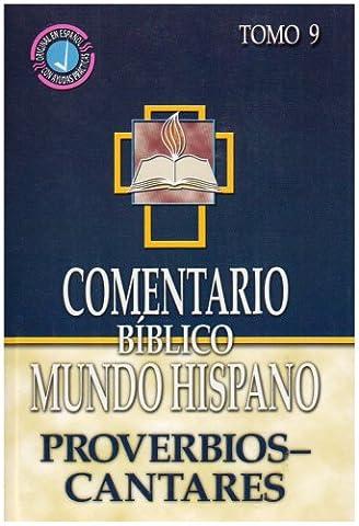 Comentario Biblico Mundo Hispano- Tomo 9- Proverbios, Eclesiastes y Cantares (Spanish Edition) (Proverbios Y Eclesiastes)