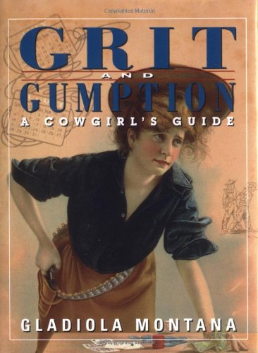 Grit and Gumption: A Cowgirl's Guide (Cartoon Cowgirl)