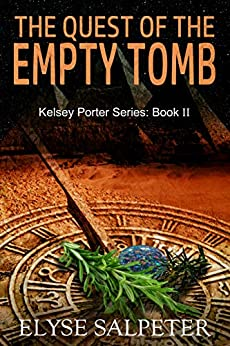 The Quest of the Empty Tomb: Book #2 in the Kelsey Porter Series by [Salpeter, Elyse]