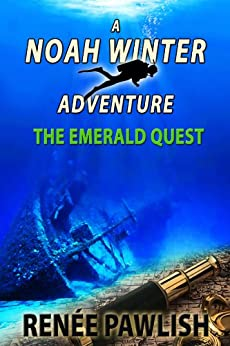 The Emerald Quest: A Noah Winter Adventure (Teen Action & Adventure Series Book 1) by [Pawlish, Renée]