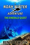 The Emerald Quest: A Noah Winter Adventure (Teen Action & Adventure Series Book 1)