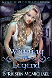 Winning the Legend (The Blue Eyes Trilogy Book 3)