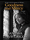Goodness and Mercy, Vanessa Davis Griggs, 141042457X