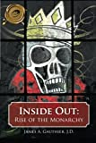 img - for Inside Out: Rise of the Monarchy by James A. Gauthier (2014-06-02) book / textbook / text book