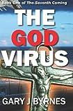 The God Virus, Gary Byrnes, 1463673531