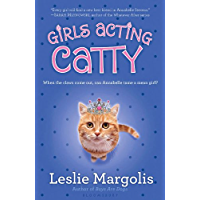 Girls Acting Catty (Annabelle Unleashed Book 2)