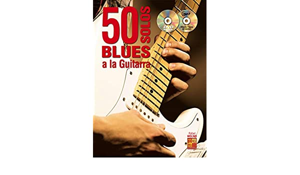 50 solos blues a la guitarra - 1 Libro + 1 CD + 1 DVD: Amazon.es ...