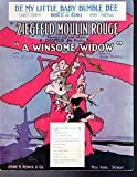 Be My Little Baby Bumble Bee (from the Ziegfeld Moulin Rouge) (SHEET MUSIC)