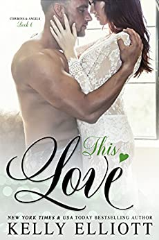 This Love (Cowboys and Angels Book 6) by [Elliott, Kelly]