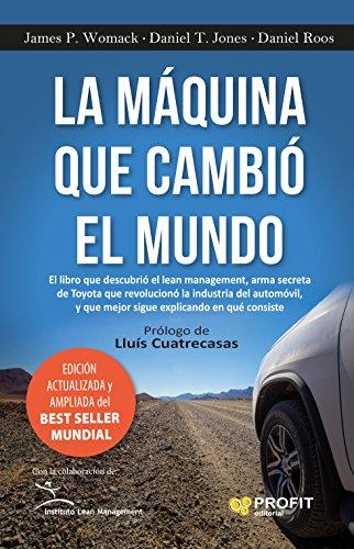 La máquina que cambió el mundo: El libro que descubrió el lean management, arma
