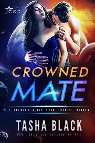 Crowned Mate: Stargazer Alien Space Cruise Brides #1 by [Black, Tasha]